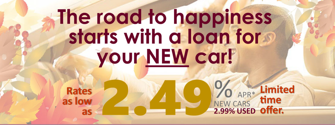 The road to happiness  starts with a loan for  your NEW car. Rates as low  as 2.49 percent apr